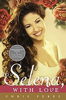 To Selena, with Love: Commemorative Edition by [Perez, Chris]