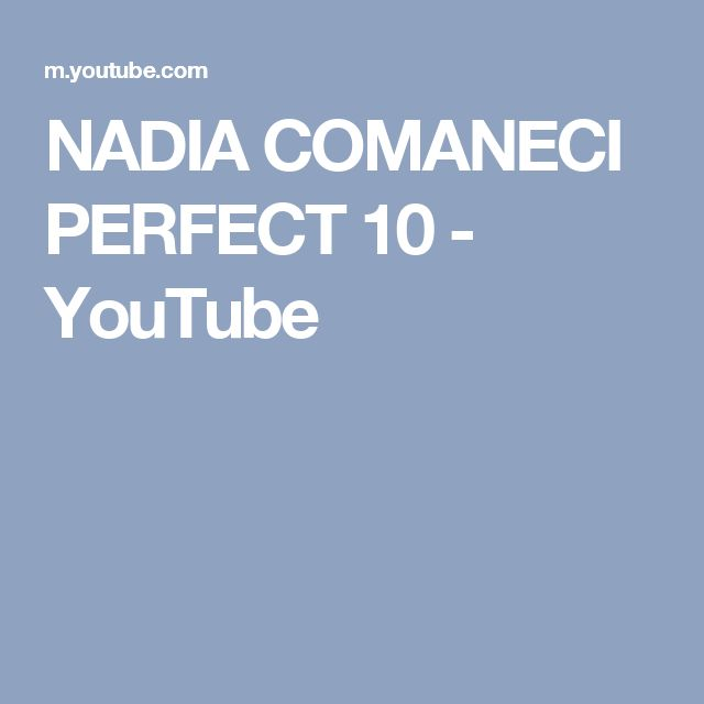 NADIA COMANECI PERFECT 10 - YouTube