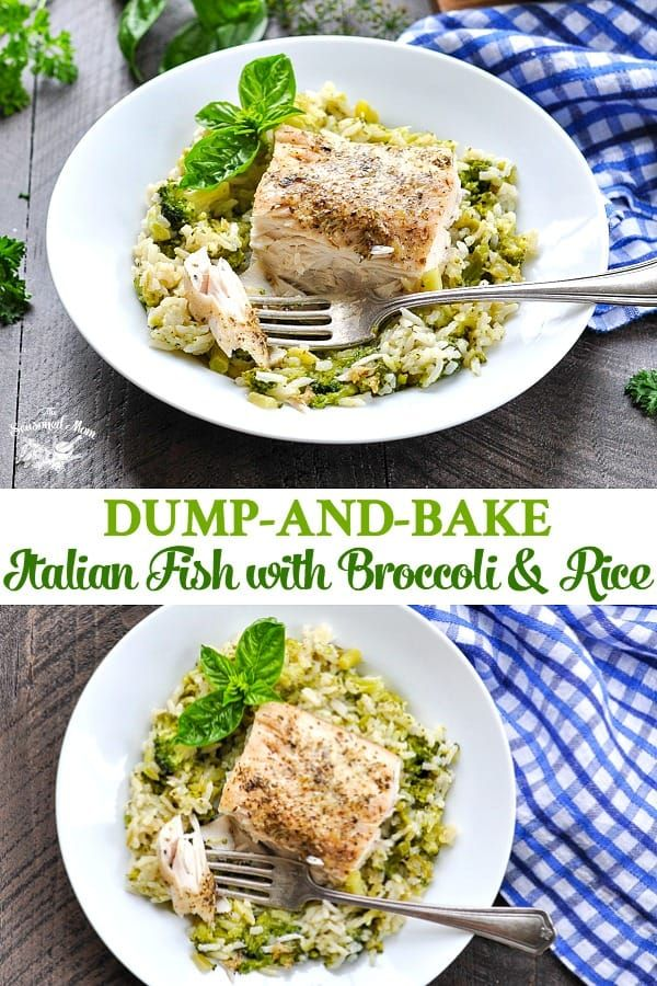 Dump And Bake Italian Fish Recipe With Broccoli And Rice Recipe Italian Fish Recipes Broccoli Recipes Fish Recipes