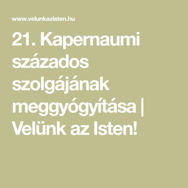 21. Kapernaumi százados szolgájának meggyógyítása   Velünk az Isten!