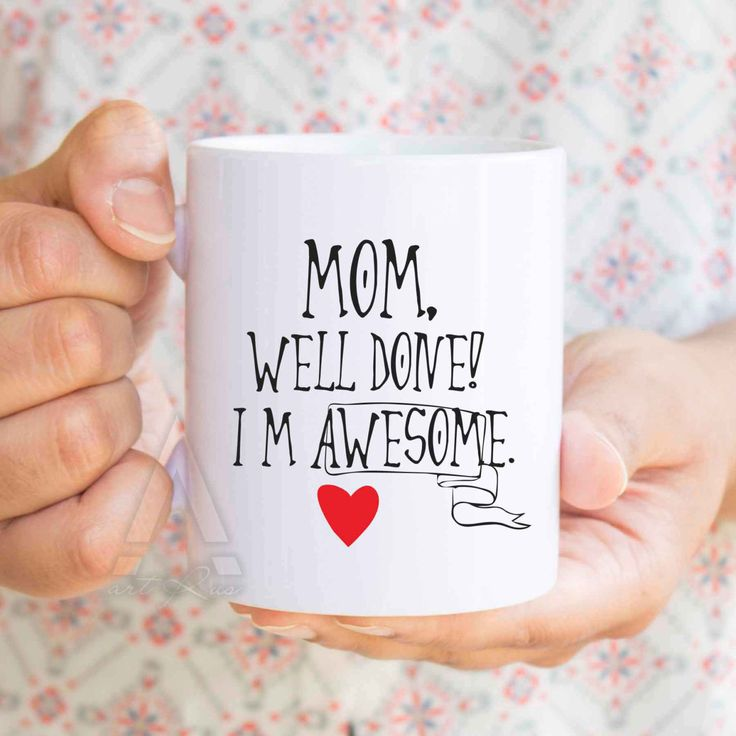 Birthday gifts for mom funny coffee mug mom well done for Christmas gift ideas for mom from daughter