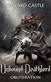Unbound Deathlord: Obliteration (Unbound Deathlord Series Book 2) by Edward Castle (Author) Nicolas Lagrand (Editor) #Kindle US #NewRelease #Teen #Young #Adult #eBook #ad