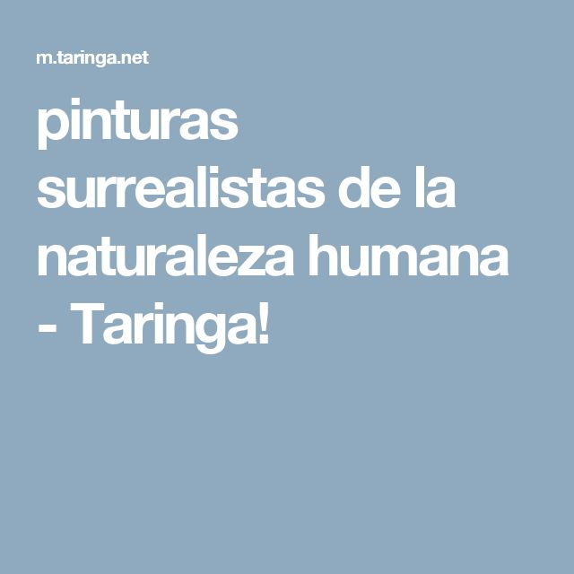 pinturas surrealistas de la naturaleza humana - Taringa!