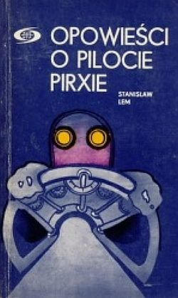 "Stanislaw Lem ""Tales of Pirx the Pilot"""