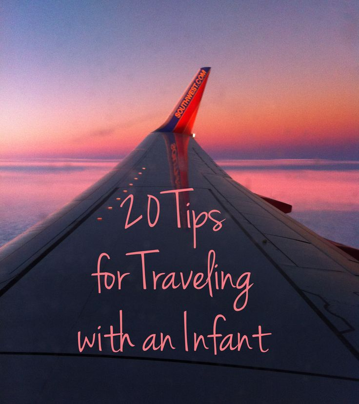 20 Tips for Traveling with an Infant - advice for making your next trip with your baby much easier whether traveling by airplane or car.