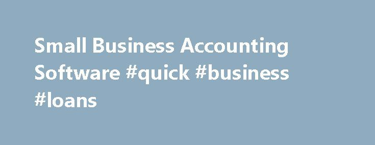 Small Business Accounting Software #quick #business #loans http://busines.remmont.com/small-business-accounting-software-quick-business-loans/  #small business accounting # Small business accounting software Log in online any time and see up-to-date business financials – from anywhere. Enjoy automatic importing of your latest bank transactions. Simply click OK to reconcile. See all your bank balances, invoices, bills and expense claims at a glance and add new transactions with a click. View…