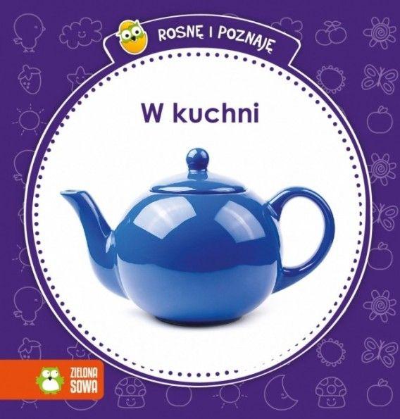 Rosnę i poznaję. W kuchni #książki #nauka #dladzieci  http://bookinista.pl/Rosne-i-poznaje-W-kuchni-OT,p,134006