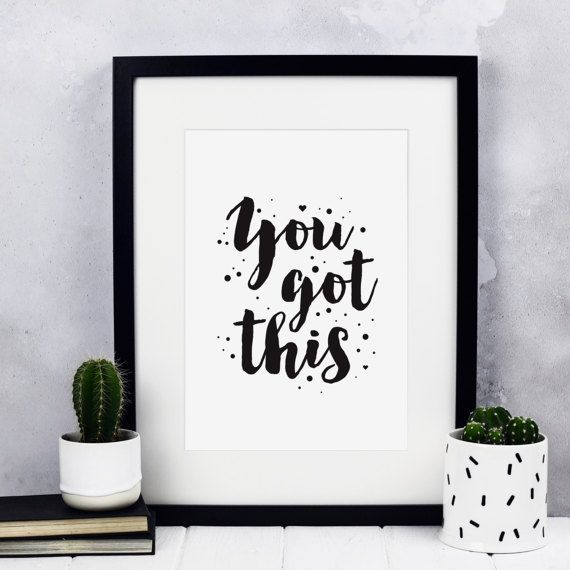 You Got This Print  Typographic Print  Inspirational Quotes