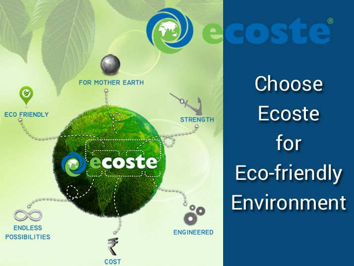 Choose Ecoste for Eco-friendly Environment