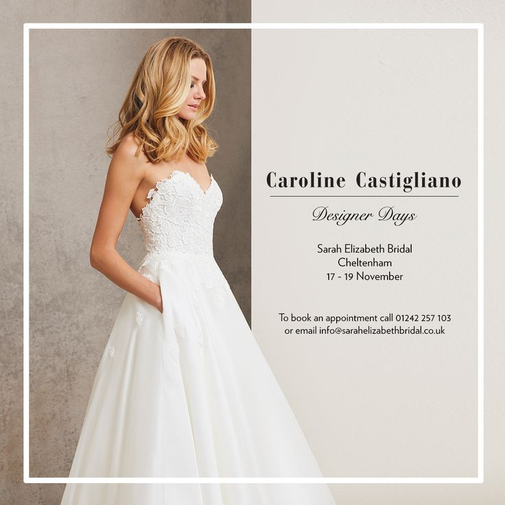 Caroline Castigliano Designer Weekend at Sarah Elizabeth Bridal from 17-19 November 2017