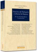 Derechos del trabajador y libertad de empresa : 20 casos de jurisprudencia constitucional / Joaquín García Murcia (director) ... [el at.]