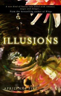 Illusions  by Pike, Aprilynne .  HarperCollins Children's, 2011