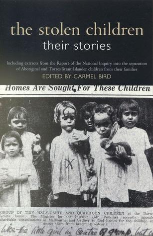 The Stolen Children - Their Stories (Edited by Carmel Bird)