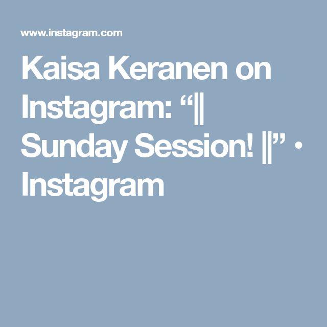 """Kaisa Keranen on Instagram: """"   Sunday Session!   """" • Instagram"""