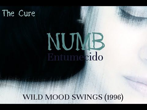 The Cure - Numb (Wild Mood Swings)
