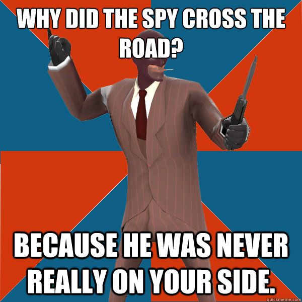 Why did the spy cross the road? haha :'D
