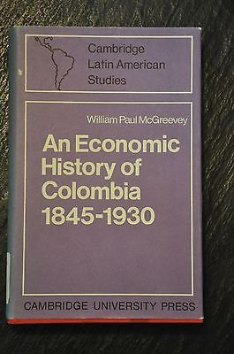 An Economic History of Colombia 1845 1930 - McGreevey, William Paul