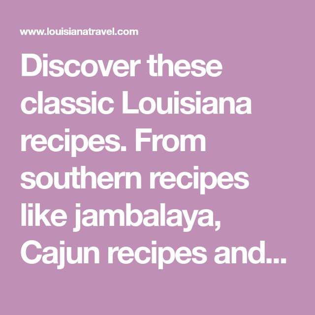 Discover these classic Louisiana recipes. From southern recipes like jambalaya, Cajun recipes and Creole recipes like seafood gumbo to New Orleans' famous oysters, you'll find the perfect Louisiana recipe.