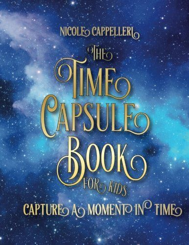 The Time Capsule Book for Kids: Capture a Moment in Time ... https://www.amazon.com/dp/1532702434/ref=cm_sw_r_pi_dp_x_KasazbGH2TF24