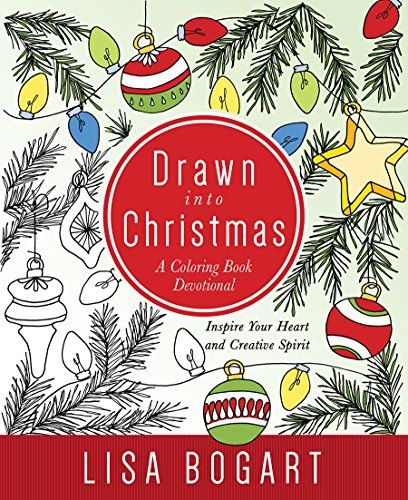 Drawn Into Christmas A Coloring Book Devotional Inspire Your Heart And Creative Spirit