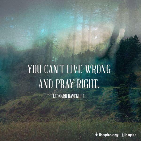 """Leonard Ravenhill: """"No puedes vivir incorrectamente y orar correctamente."""""""