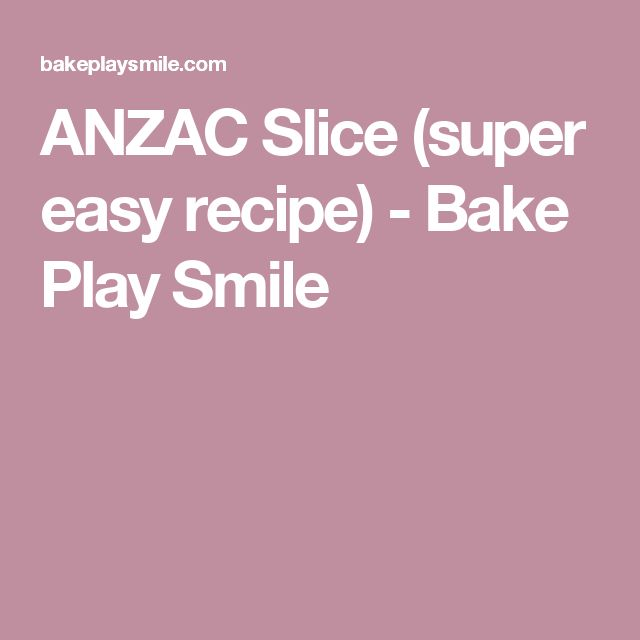ANZAC Slice (super easy recipe) - Bake Play Smile