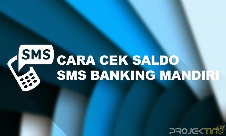 5 Cara Cek Saldo Sms Banking Mandiri Biaya Format Sms Cek Berita Teknologi Pelayan