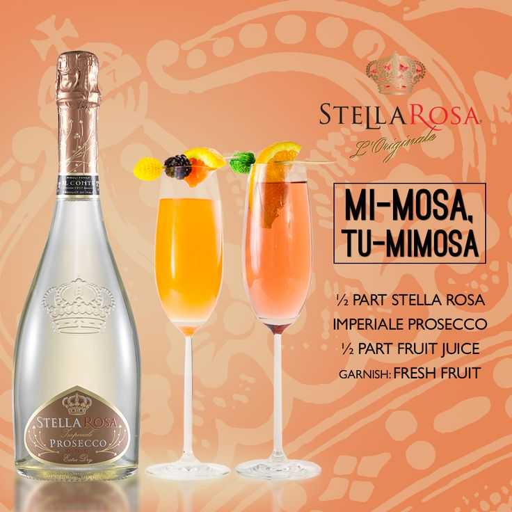 Stella Rosa Wines original cocktail recipe: Mi-Mosa, Tu-Mimosa. -- Combine 1/2 part Stella Rosa Imperiale Prosecco with 1/2 part fruit juice. Garnish with a fresh fruit.