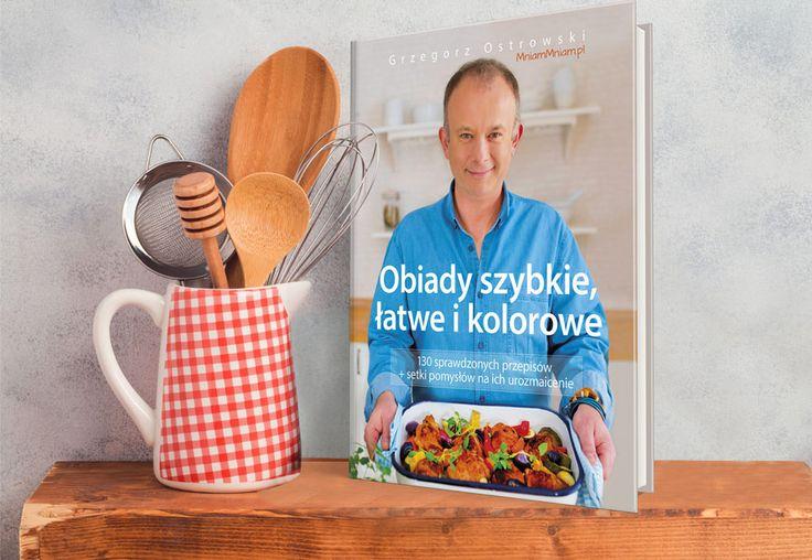 Obiady szybkie, lekkie i kolorowe - książka Grzegorz Ostrowski MniamMniam.pl