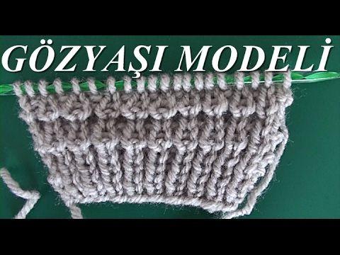 Gözyaşı Örgü Modeli Yapımı - YouTube