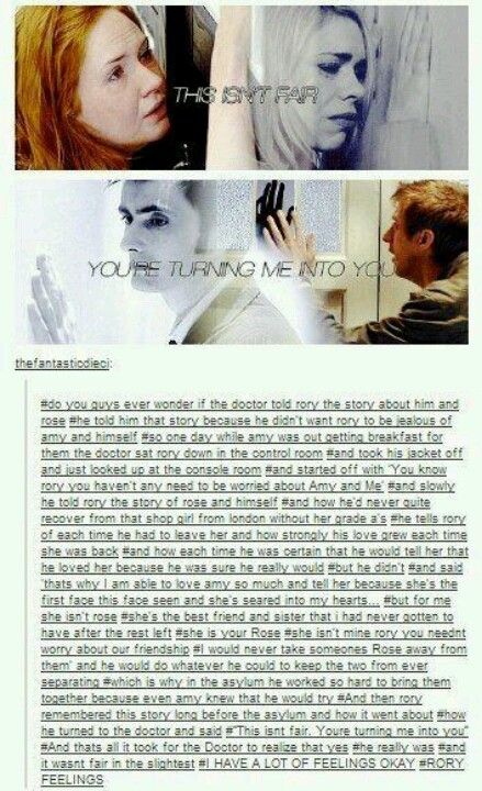The Doctor tells Rory about Rose. <==I can't...I just can't. Somebody write this fic!