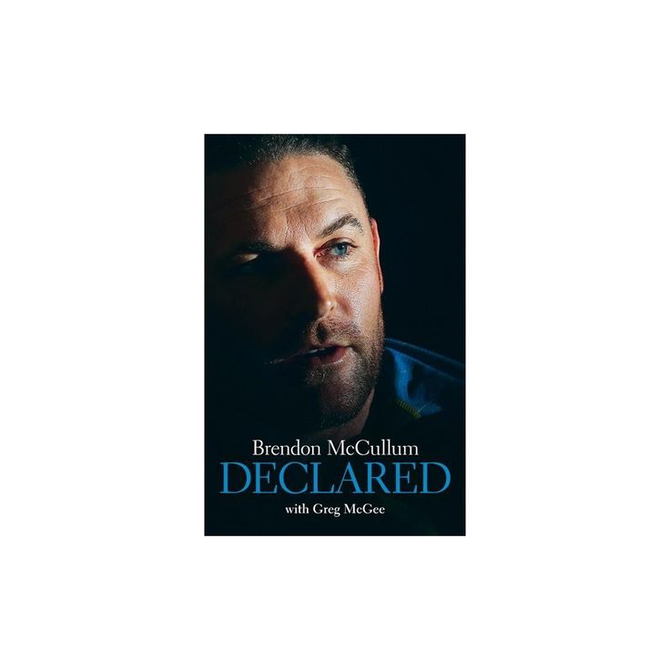 Brendon Mccullum : Declared (Hardcover) (Greg Mcgee)