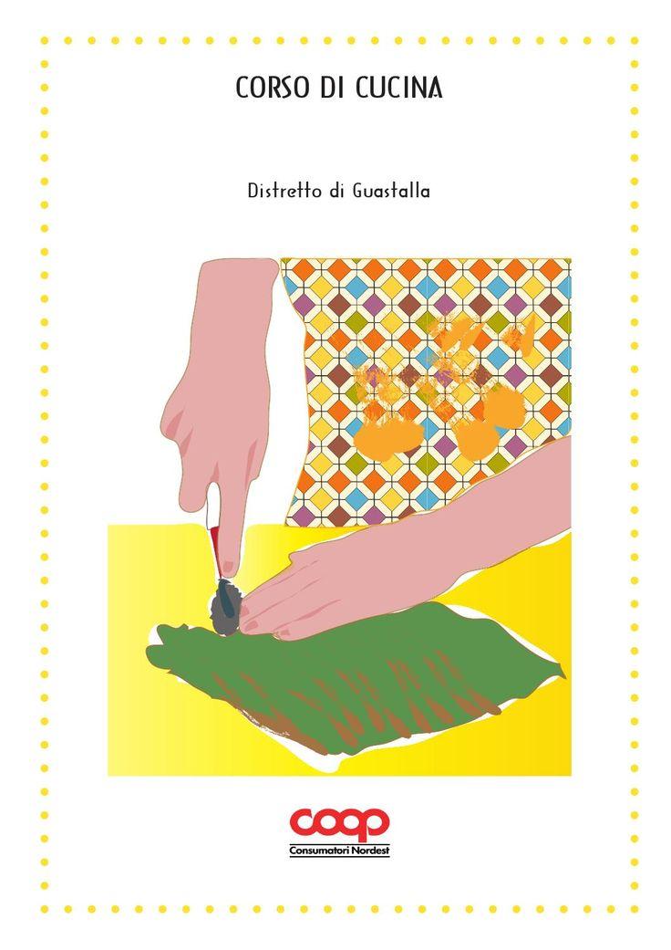 Iniziativa del distretto di Guastalla. Ricette per impasti. Progetto editoriale e grafica Viviana Monti