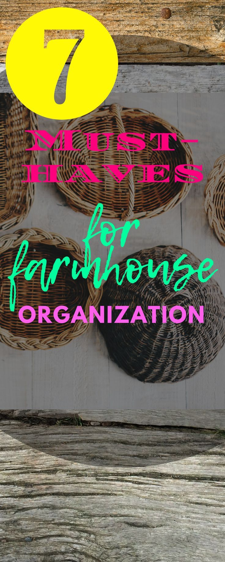 7 Must Haves For Farmhouse Organization