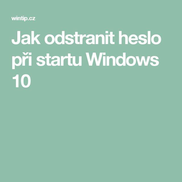 Jak odstranit heslo při startu Windows 10
