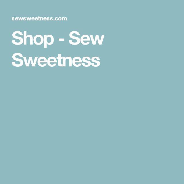 Shop - Sew Sweetness