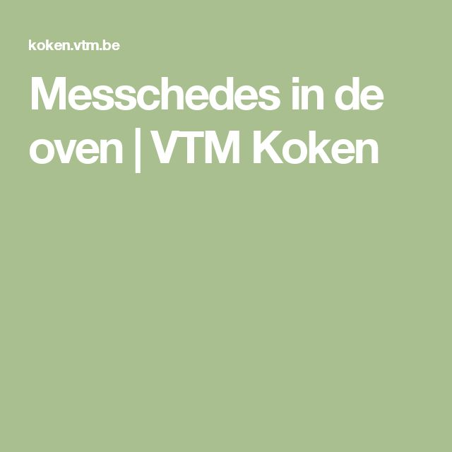 Messchedes in de oven | VTM Koken