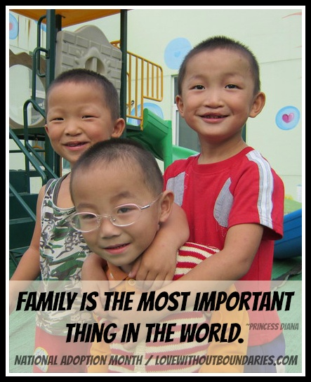 """""""Family is the most important thing in the world."""" ~Princess Diana  National Adoption Month, 2012"""