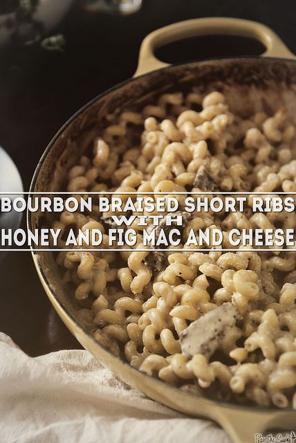 Bourbon Braised Short Ribs with Honey and Fig Mac and Cheese #recipe #macandcheese