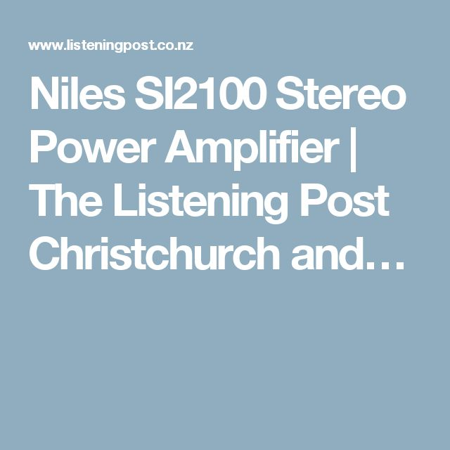 Niles SI2100 Stereo Power Amplifier | The Listening Post Christchurch and…