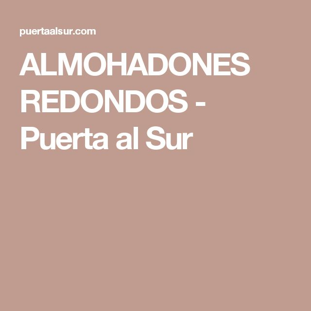 ALMOHADONES REDONDOS - Puerta al Sur