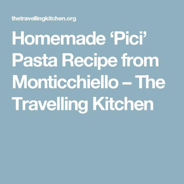 Homemade 'Pici' Pasta Recipe from Monticchiello – The Travelling Kitchen