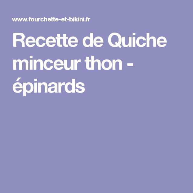 Recette de Quiche minceur thon - épinards