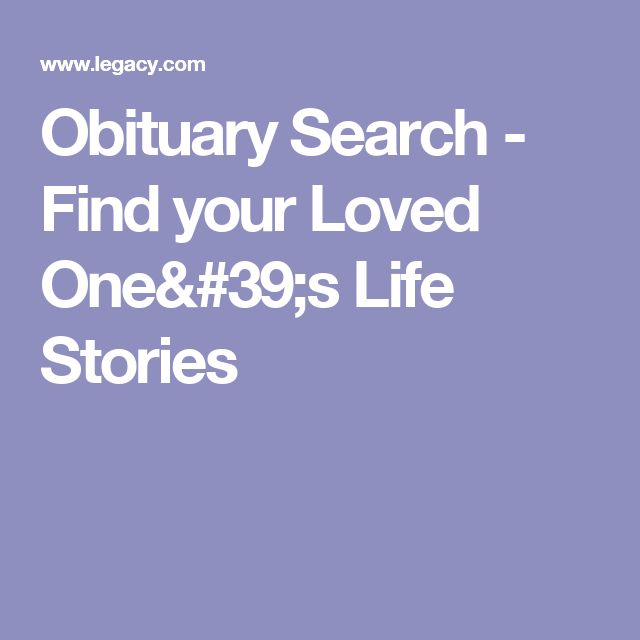 Obituary Search - Find your Loved One's Life Stories