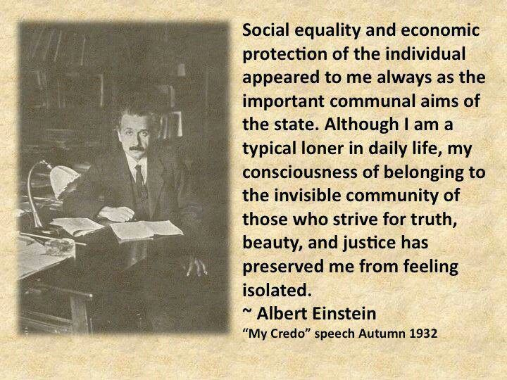 Einstein WAS smart. He started with verifiable assumptions, applied logic to facts, and concluded that Socialism is Western Civilization. The good news is, you don't have to be as smart as Einstein to understand that truth. You just have to stop voting Republican and start THINKING.