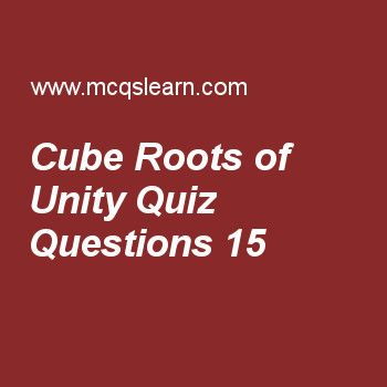 Learn quiz on cube roots of unity, college math quiz 15 to practice. Free math MCQs questions and answers to learn cube roots of unity MCQs with answers. Practice MCQs to test knowledge on cube roots of unity, period of trigonometric functions, arithmetic progression, examples of permutation worksheets.  Free cube roots of unity worksheet has multiple choice quiz questions as for a quadratic equation ax² + bx + c sum of root is, answer key with choices as b/a, −b/a, c/a and none of above…