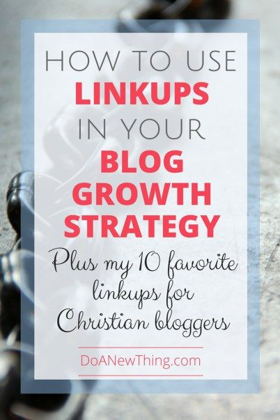How to Use Linkups in Your Blog Growth Strategy - Do A New Thing