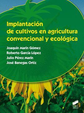IMPLANTACION DE CULTIVOS EN AGRICULTURA CONVENCIONAL Y ECOLOGICA