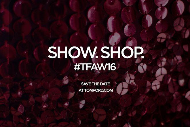 トム フォードが、9月8日10:00頃より、2016秋冬コレクションをライブ配信。そして同時にストアで販売スタートへ。