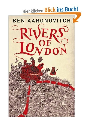 Rivers of London (Rivers of London 1): Amazon.de: Ben Aaronovitch: Englische Bücher